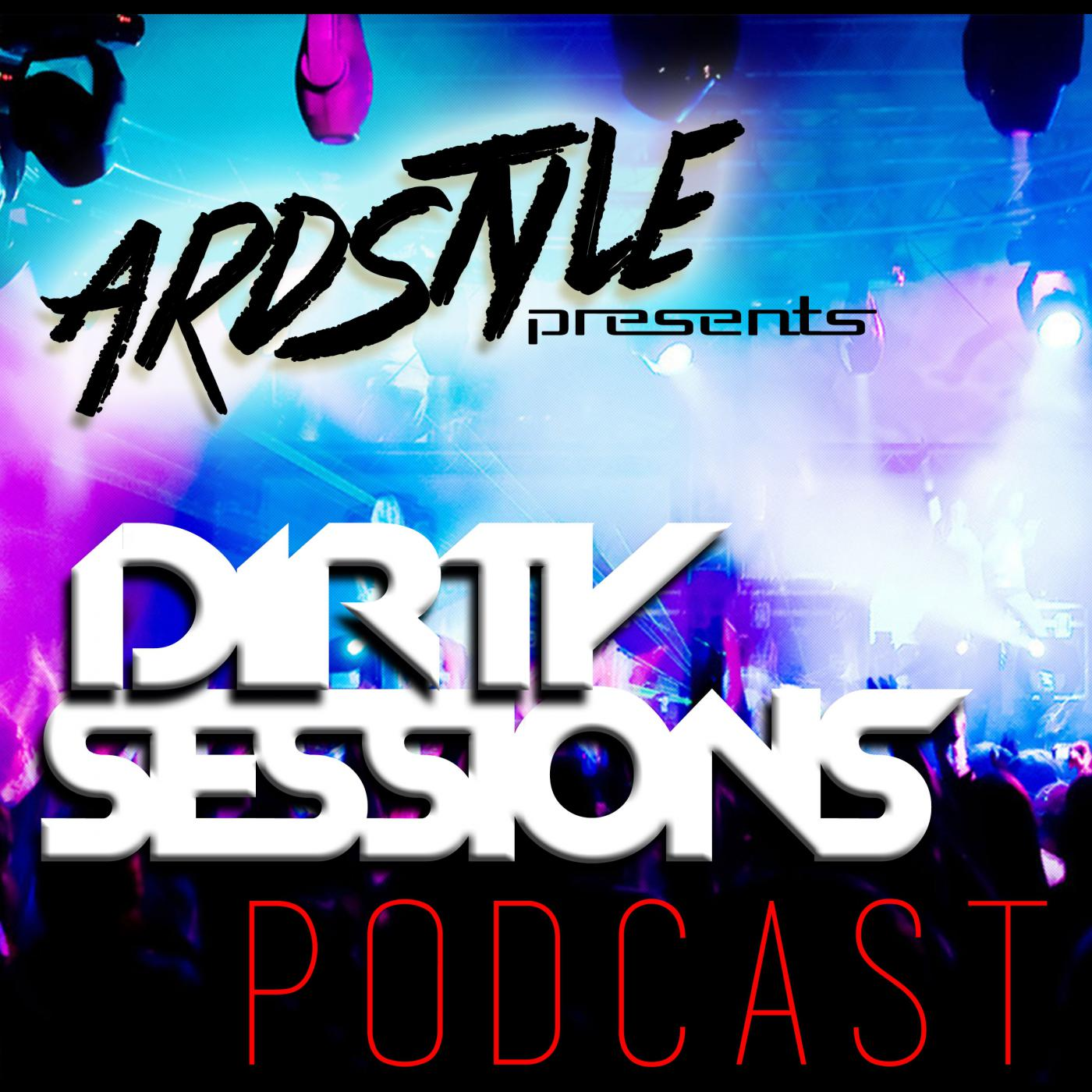 DIRTY SESSIONS with Ardstyle