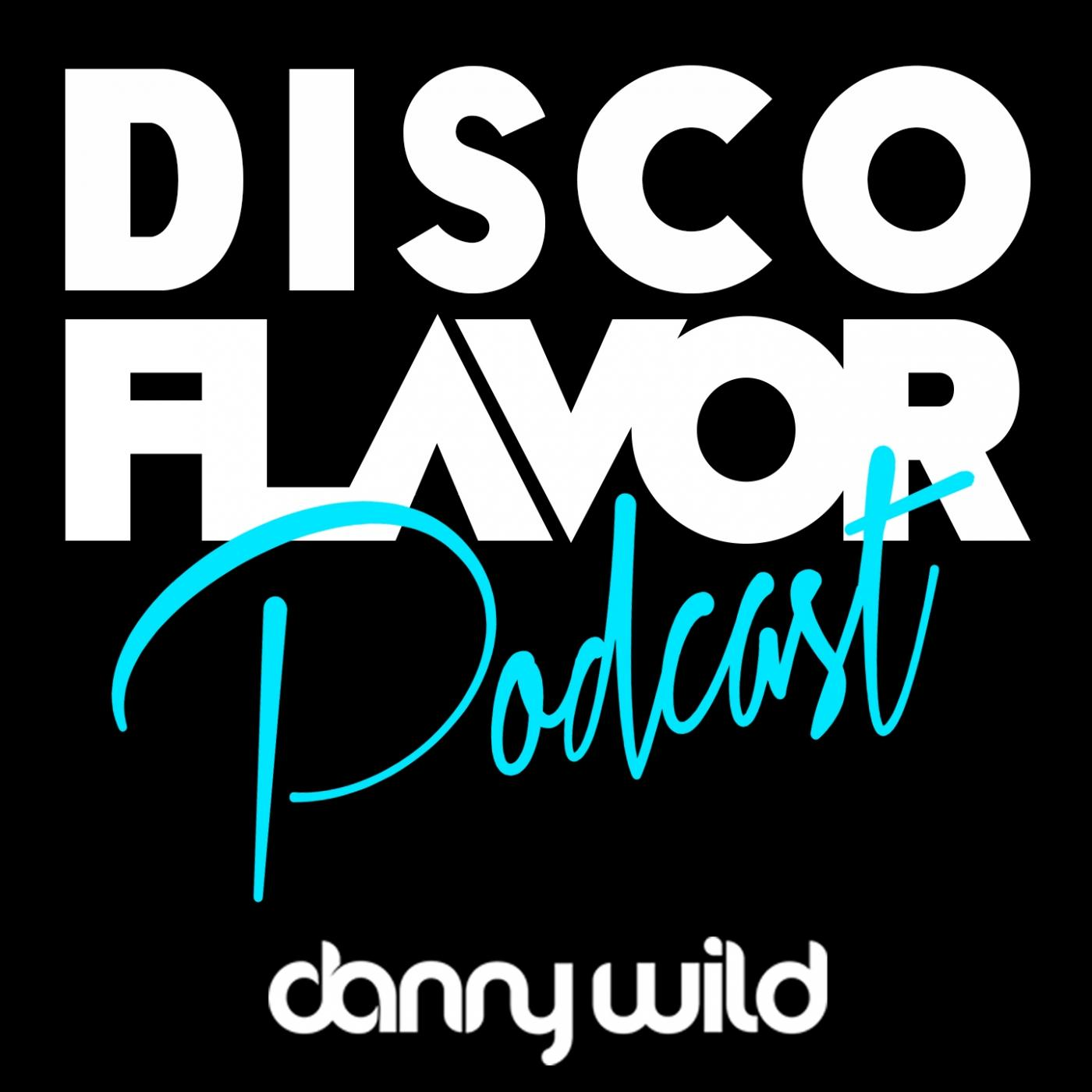 DISCO FLAVOR PODCAST / Danny Wild