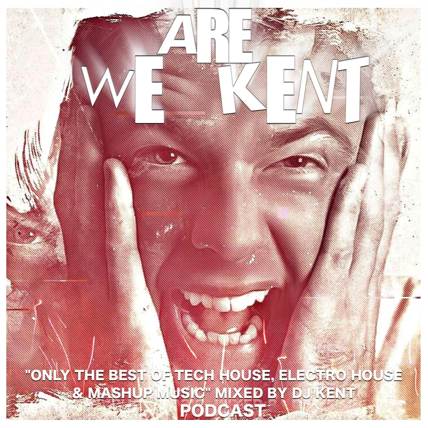 WE ARE KENT - mixed by DJ KENT