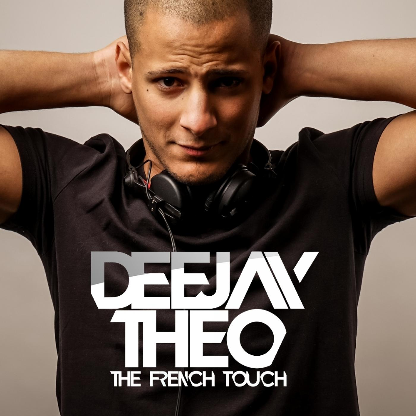 DEEJAY THEO // THE FRENCH TOUCH