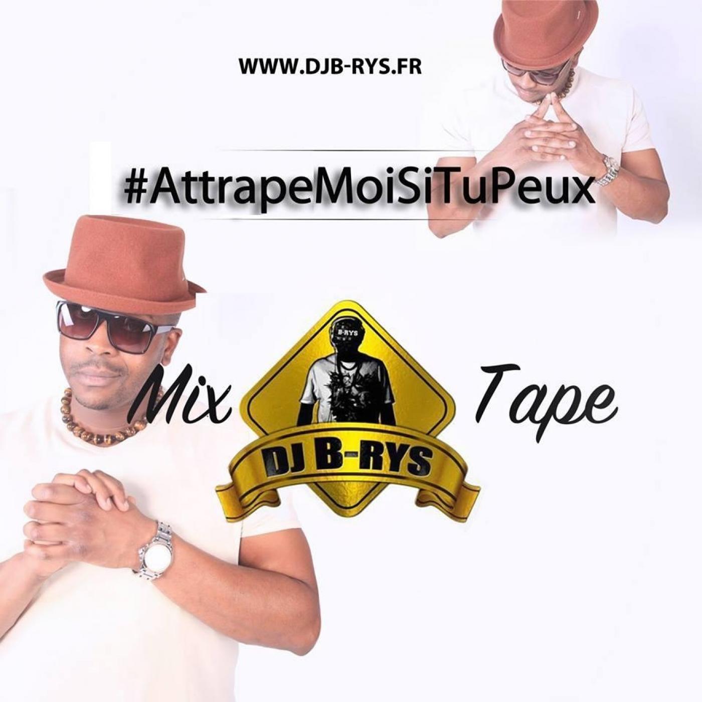 Dj B-rys - AttrapeMoiSiTuPeux - Podcast