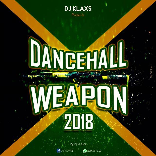 Dancehall Weapon 2018 by DJ KLAXS on Djpod - podcast hosting