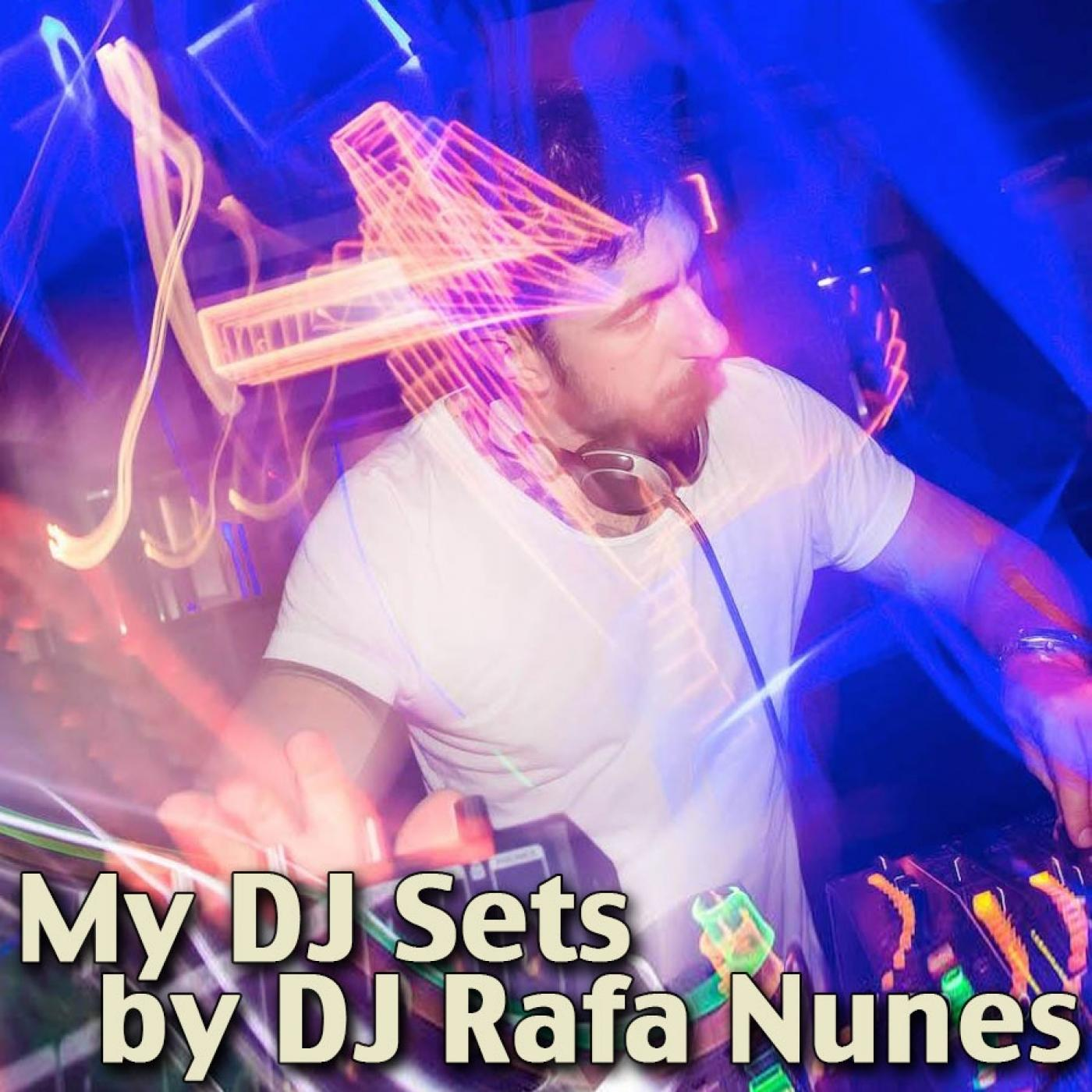 My DJ Sets by DJ Rafa Nunes