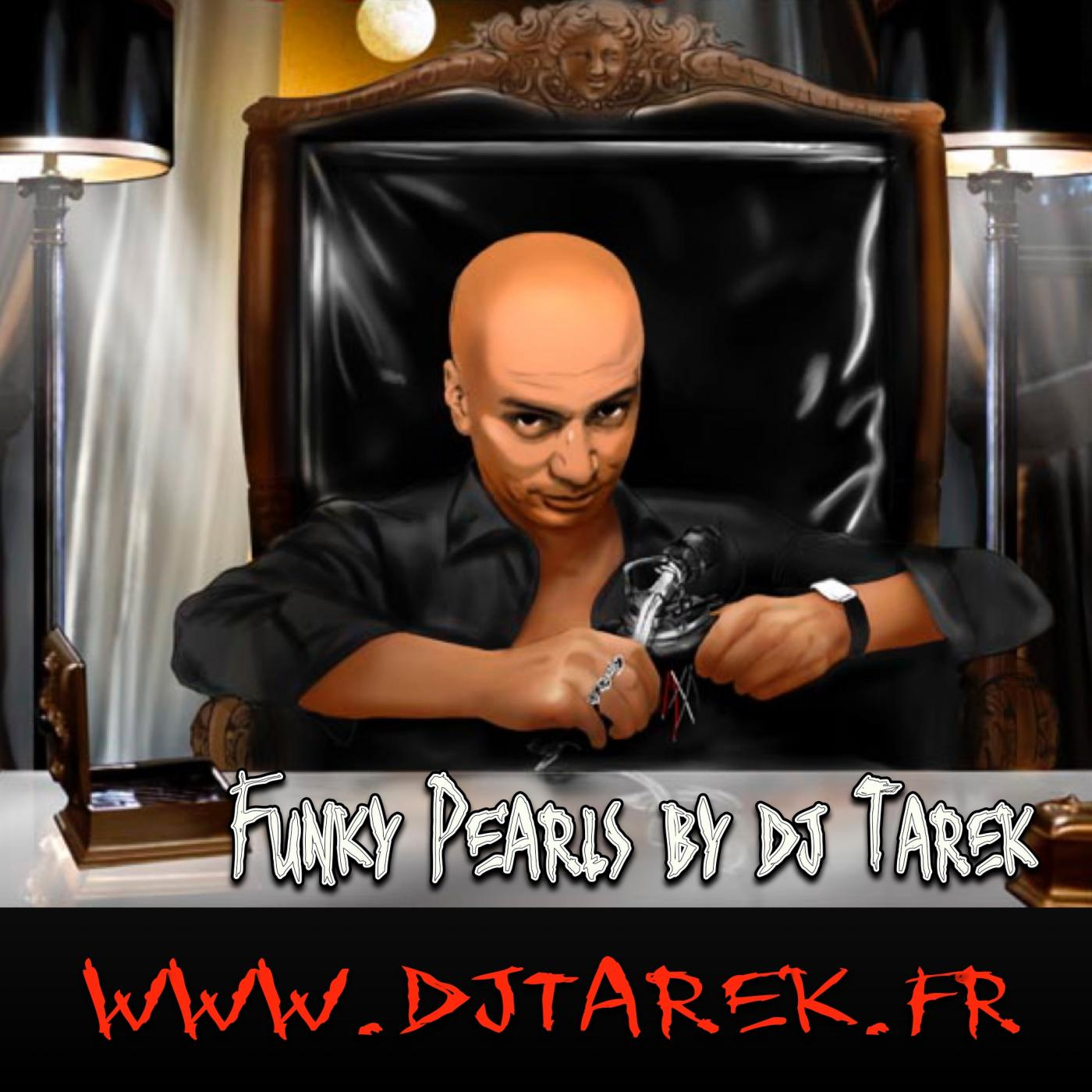 FUNKY PEARLS BY DJ TAREK FROM PARIS