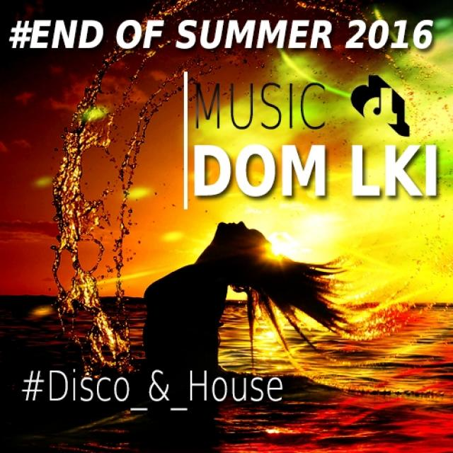 End of Summer 2016 Best OF Disco & House by Dom Lki / BROTHER