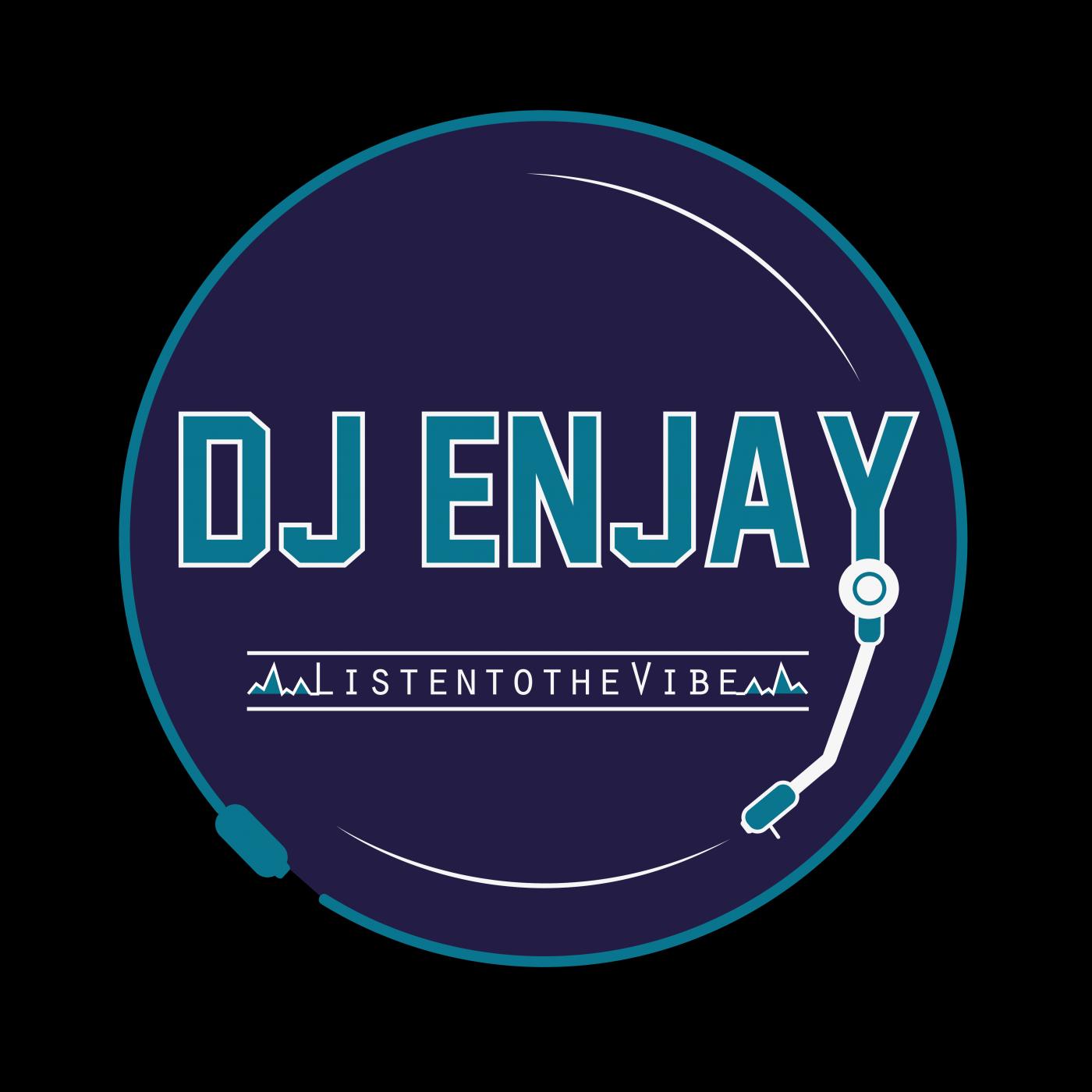 DJ Enjay : Listen To My Vibe