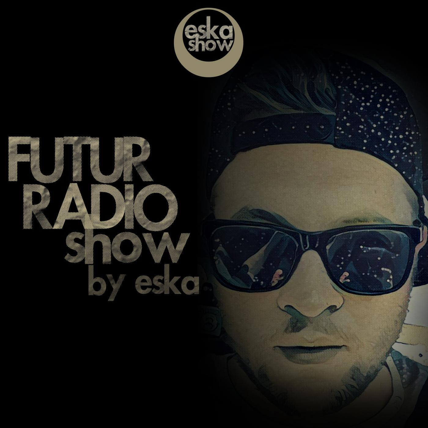 FUTUR RADIO SHOW by Eska