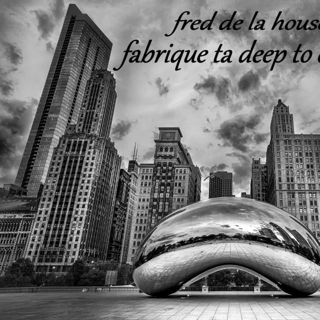 Fabrique ta deep to chicago by fred de la house on djpod for Deep house chicago