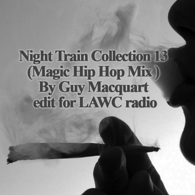 Night Train Collection 13 (Magic Hip Hop Mix ) By Guy