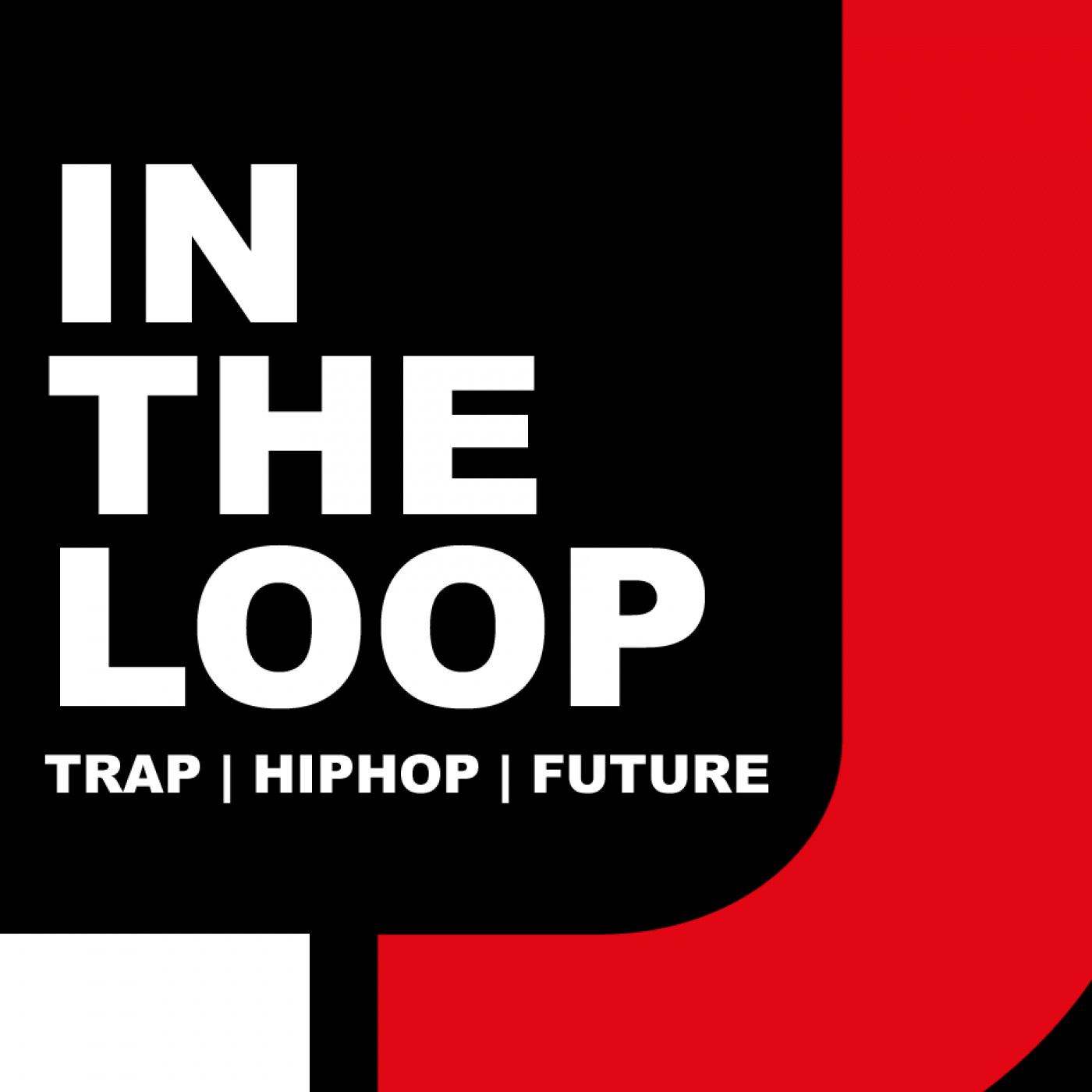 Trap, Hiphop & Future Bass Music Show - 'InTheLoop'