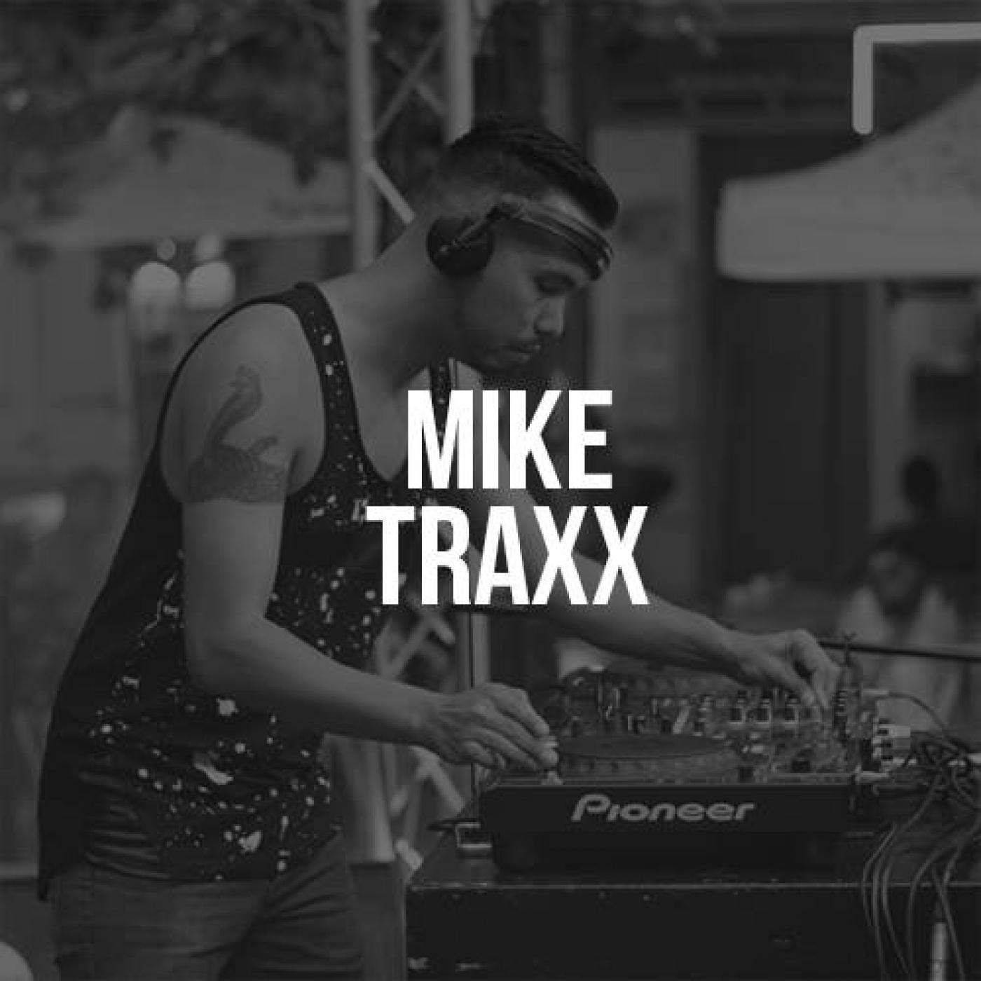 MIKE TRAXX PODCAST REMIX & BOOTLEGS