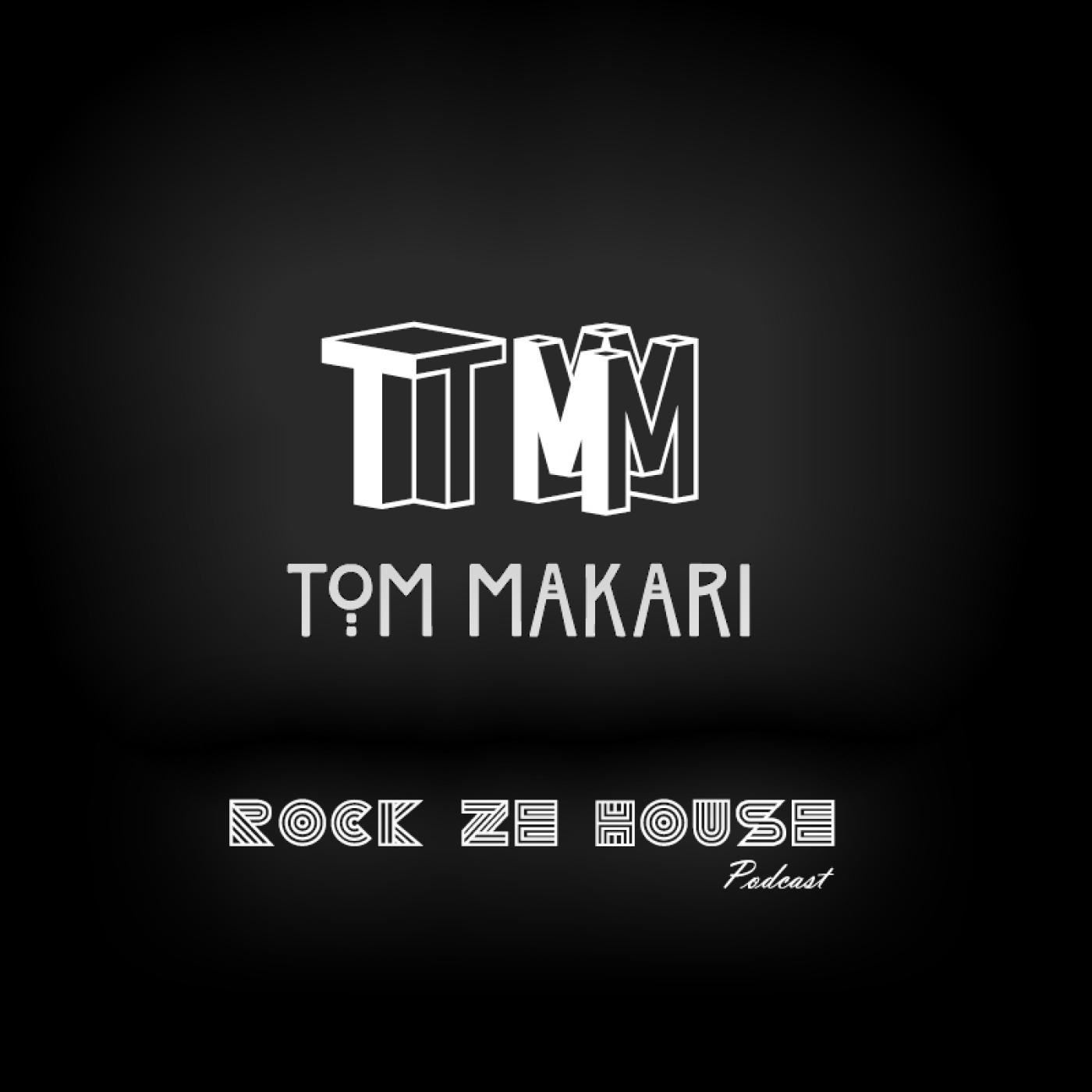 Tom Makari - Rock Ze House