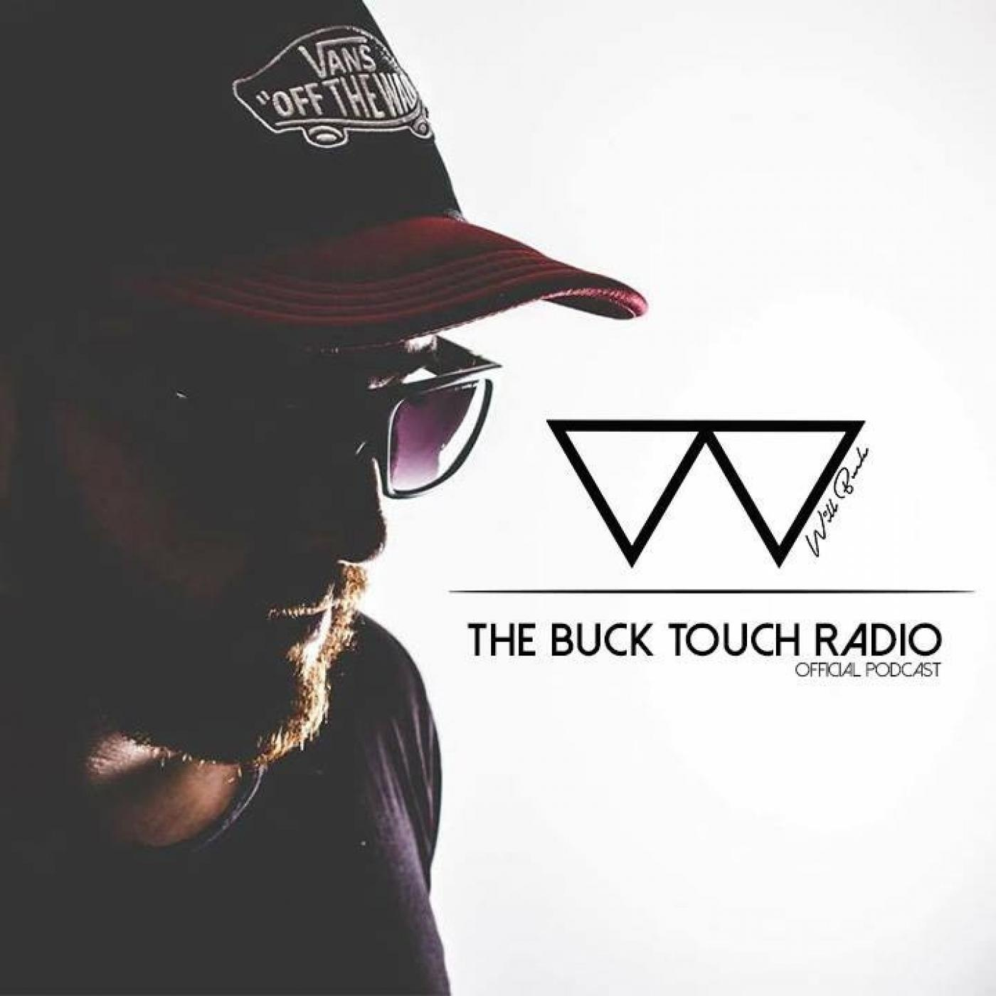 Will Buck - The Buck Touch Radio #TBTR